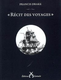 Récit des voyages de Francis Drake