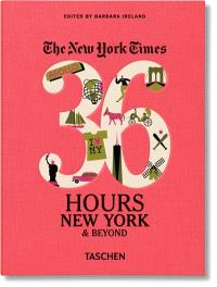 The New York Times, 36 hours : New York & beyond