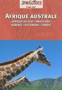 Afrique australe : Afrique du Sud, Swaziland, Namibie, Bostwana, Zambie