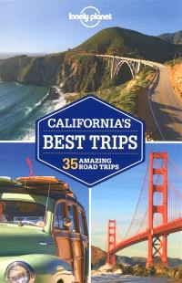 California's best trips : 35 amazing road trips