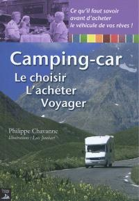 Camping-car : le choisir, l'acheter, voyager