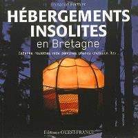 Hébergements insolites en Bretagne : cabanes, roulottes, nids, péniches, phares, châteaux, îles...