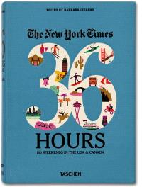 The New York Times, 36 hours : Etats-Unis et Canada
