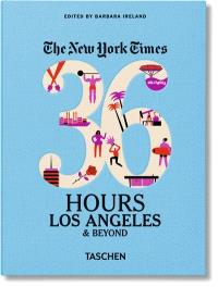 The New York Times, 36 hours : Los Angeles & beyond
