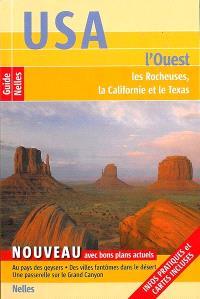 USA : l'Ouest : les Rocheuses, la Californie et le Texas