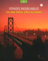 Voyages inoubliables : les plus belles villes du monde