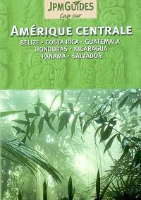 Amérique centrale : Belize, Costa Rica, Guatemala, Honduras, Nicaragua, Panama, Salvador
