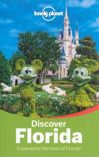 Discover Florida : experience the bost of Florida