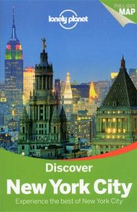Discover New York City : experience the best of New York City