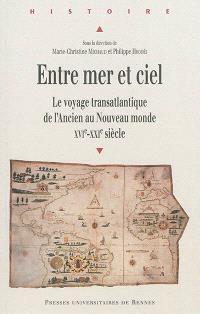 Entre mer et ciel : le voyage transatlantique de l'Ancien au Nouveau monde : XVIe-XXIe siècle