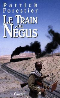 Le Train du Négus : sur les pas de Rimbaud