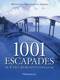 Les 1.001 escapades qu'il faut avoir faites dans sa vie