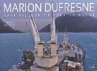 Marion-Dufresne : ravitailleur du bout du monde