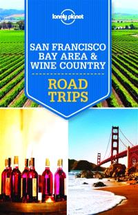 San Francisco : bay area & wine country : road trips