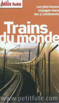 Trains du monde : les plus beaux voyages dans les 5 continents