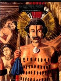 A la découverte de l'Amazonie : les carnets du naturaliste Hercule Florence