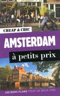 Amsterdam à petits prix : 400 bons plans pour un week-end