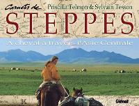 Carnets de steppes : à cheval à travers l'Asie centrale
