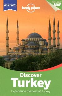 Discover Turkey : experience the best of Turkey