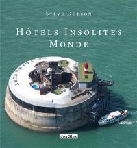 Hôtels insolites : monde