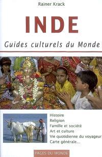 Inde : histoire, religion, famille et société, art et culture, vie quotidienne du voyageur, carte générale...
