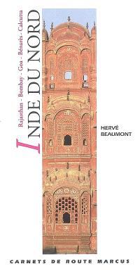 Inde du Nord : Rajasthan, Bombay, Goa, Bénarès, Calcutta