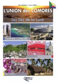 L'union des Comores : les îles de la lune : Grande Comore, Anjouan, Mohéli