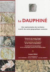 Le Dauphiné : une représentation des territoires à partir des cartes géographiques anciennes