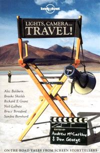 Lights, camera... travel ! : on-the-road tales from screen storytellers