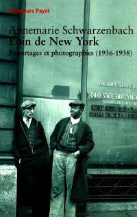 Loin de New York : reportages et photographies, 1936-1938
