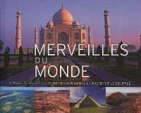 Merveilles du monde : voyage vers des lieux impressionnants et à couper le souffle