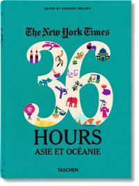 The New York Times, 36 hours : Asie et Oceanie