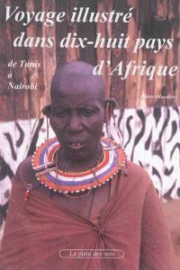 Voyage illustré de Tunis à Nairobi dans dix-huit pays d'Afrique