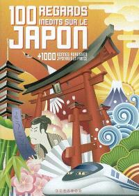 100 regards inédits sur le Japon : + 1.000 bonnes adresses japonaises en France