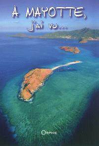 A Mayotte, j'ai vu...