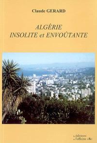 Algérie insolite et envoûtante