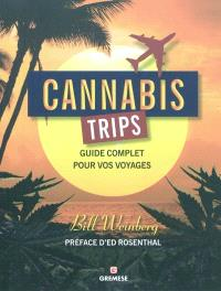 Cannabis trips : guide complet pour vos voyages