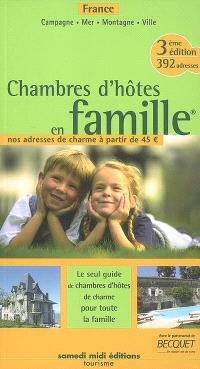 Chambres d'hôtes en famille : France : campagnue, mer, montagne, ville