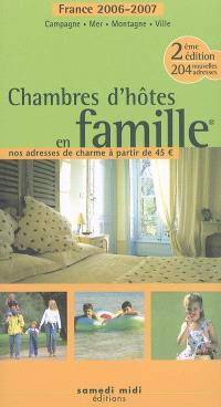 Chambres d'hôtes en famille : France 2006-2007