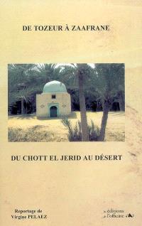 De Tozeur à Zaafrance, du Chott El Jerid au désert