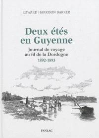 Deux étés en Guyenne : journal de voyage au fil de la Dordogne, 1892-1893