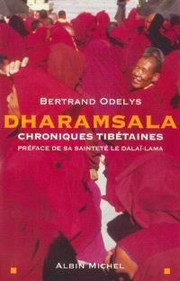 Dharamsala, chroniques tibétaines