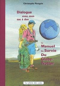 Dialogue avec mon sac à dos : le manuel de survie du globe-trotter