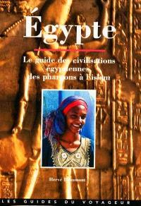 Egypte, le guide de la vallée du Nil : des pharaons à la civilisation