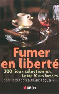 Fumer en liberté : 200 lieux sélectionnés, le top 50 des fumoirs