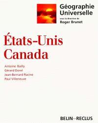 Géographie universelle. Volume 4, Etats-Unis, Canada