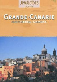 Grande Canarie : Fuerteventura, Lanzarote