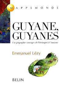 Guyane, Guyanes : une géographie sauvage de l'Orénoque à l'Amazone