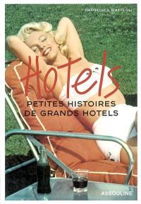 Hotels : petites histoires de grands hôtels