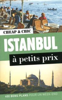 Istanbul à petits prix : 400 bons plans pour un week-end